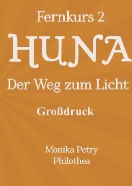 Fernkurs 2: HUNA - Der Weg zum Licht (GROSSDRUCK)