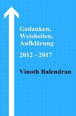 Gedanken, Weisheiten, Aufklärung / Gedanken, Weisheiten, Aufklärung 2012 - 2017