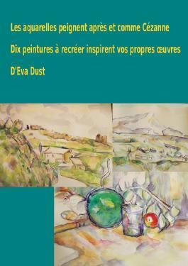 Les aquarelles peignent après et comme Cézanne