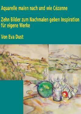 Aquarelle malen nach und wie Cézanne
