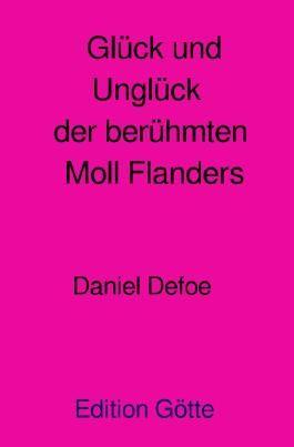Edition Götte Frühe Klassiker / Glück und Unglück der berühmten Moll Flanders
