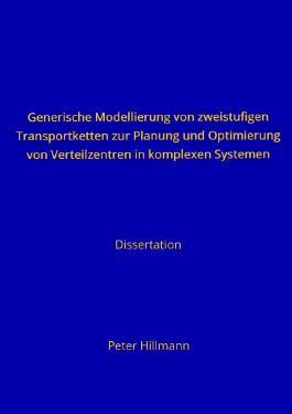 Generische Modellierung von zweistufigen Transportketten zur Planung und Optimierung von Verteilzentren in komplexen Systemen