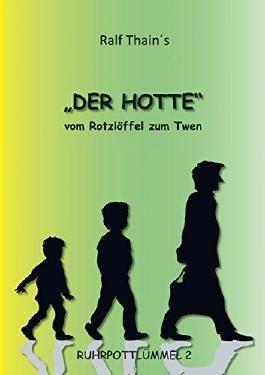 DER HOTTE: Vom Rotzlöffel zum Twen (Ruhrpottlümmel 2)
