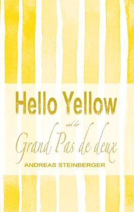 Hello Yellow und der Grand Pas de deux