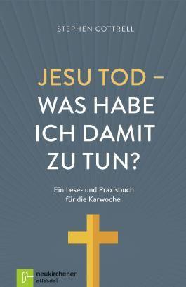 Jesu Tod - was habe ich damit zu tun?