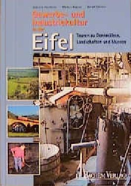 Gewerbe- und Industriekultur in der Eifel