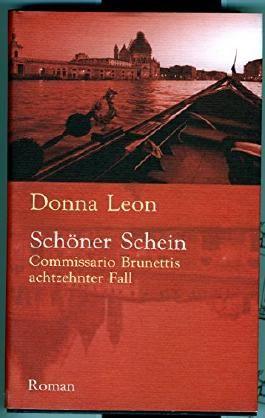 Schöner Schein ; Roman / [Commissario Brunettis achtzehnter Fall] / Aus dem Amerikanischen von Werner Schmitz