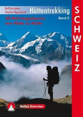 Hüttentrekking Band 2: Schweiz