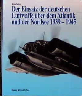 Der Einsatz der deutschen Luftwaffe über dem Atlantik und der Nordsee 1939-1945
