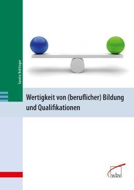 Wertigkeit von (beruflicher) Bildung und Qualifikationen