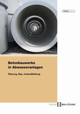 Betonbauwerke in Abwasseranlagen