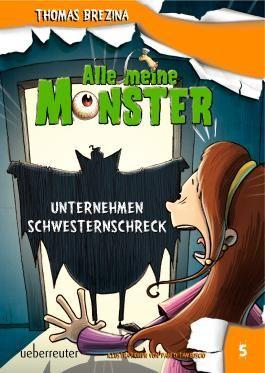 Alle meine Monster 5: Unternehmen Schwesternschreck