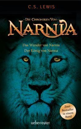 Das Wunder von Narnia / Der König von Narnia