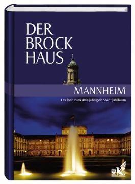Der Brockhaus Mannheim: 400 Jahre Quadratestadt - das Lexikon