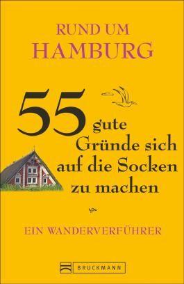 Rund um Hamburg – 55 gute Gründe sich auf die Socken zu machen