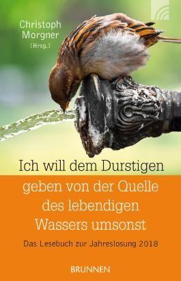 Ich will dem Durstigen geben von der Quelle des lebendigen Wassers umsonst
