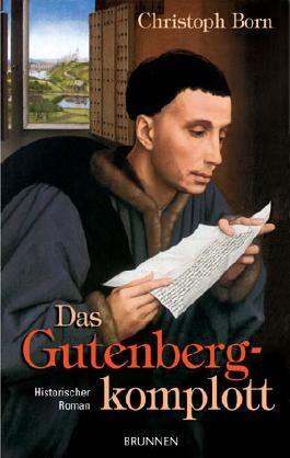 Das Gutenbergkomplott: Historischer Roman