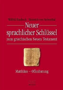 Neuer sprachlicher Schlüssel zum griechischen Neuen Testament