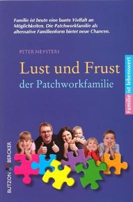 Lust und Frust der Patchwork-Familie: Familie ist lebenswert