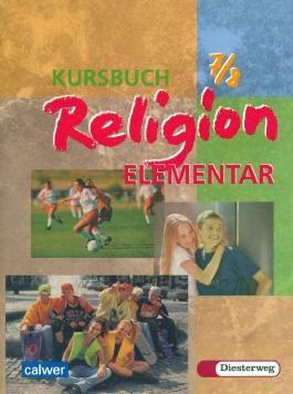 Kursbuch Religion Elementar 7/8. Schülerbuch