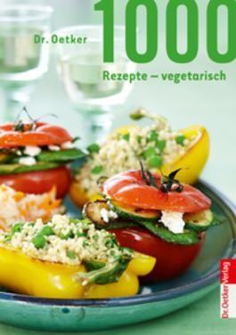 1000 Rezepte vegetarisch