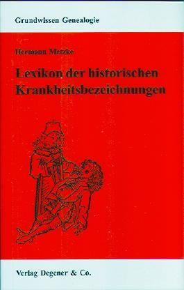 Lexikon der historischen Krankheitsbezeichnungen