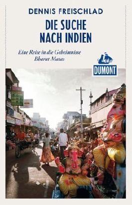 Die Suche nach Indien (DuMont Reiseabenteuer)