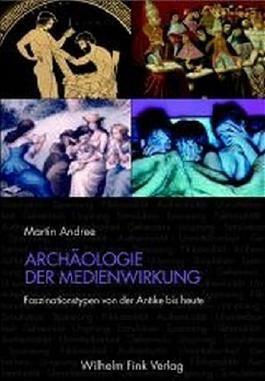 Archäologie der Medienwirkung