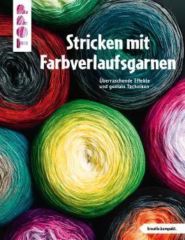 Stricken mit Farbverlaufsgarnen (kreativ.kompakt.)