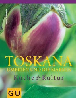 Toskana, Umbrien und die Marken