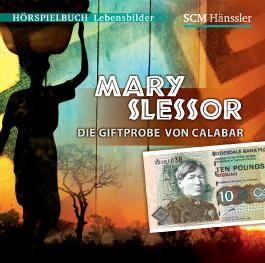 Mary Slessor - Die Giftprobe von Calabar