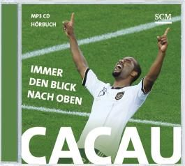Cacau - Immer den Blick nach oben - Hörbuch