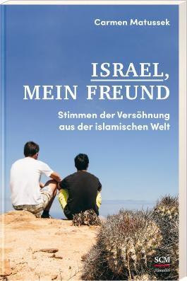 Israel, mein Freund: Stimmen der Versöhnung aus der islamischen Welt