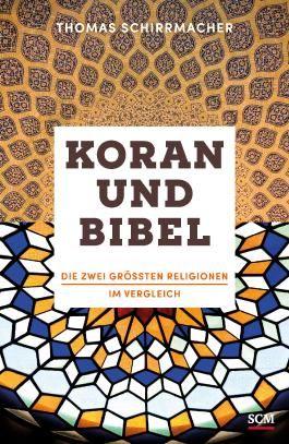 Koran und Bibel: Die zwei größten Religionen im Vergleich