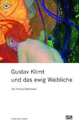 Gustav Klimt und das ewig Weibliche