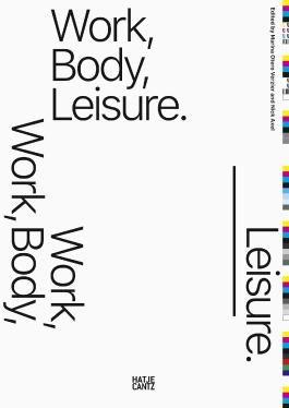 Work, Body, Leisure