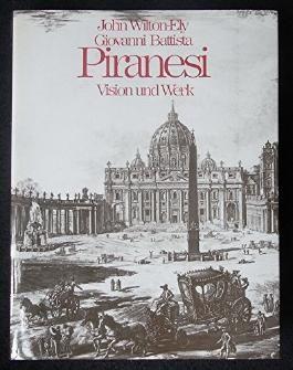 Giovanni Battista Piranesi. Vision und Werk