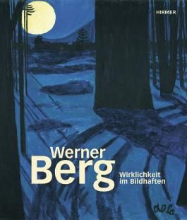 Werner Berg - Wirklichkeit im Bildhaften