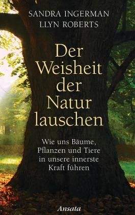 Der Weisheit der Natur lauschen