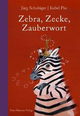 Zebra, Zecke, Zauberwort