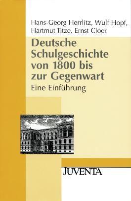 Deutsche Schulgeschichte von 1800 bis zur Gegenwart