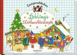 Zwergenstübchen Lieblings-Weihnachtsrezepte