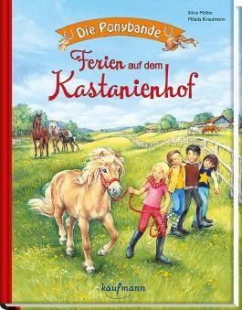 Die Ponybande. Ferien auf dem Kastanienhof