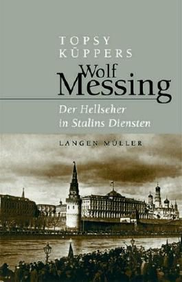 Wolf Messing - Der Hellseher in Stalins Diensten