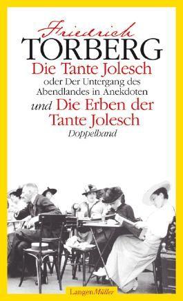 Die Tante Jolesch /Die Erben der Tante Jolesch