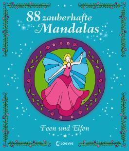88 zauberhafte Mandalas – Feen und Elfen