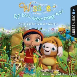 Wissper - Kopf hoch, kleiner Orang-Utan: Neue Geschichten von Wissper