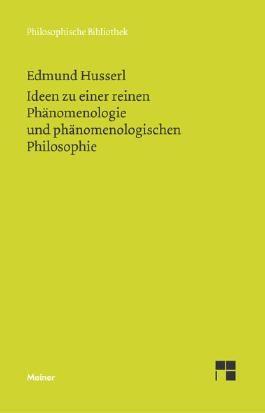 Ideen zu einer reinen Phänomenologie und phänomenologishen Philosophie
