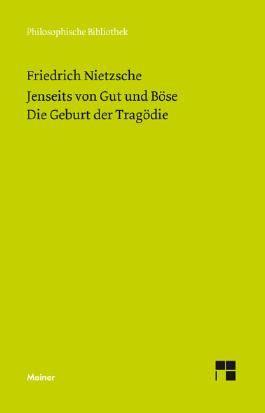 Jenseits von Gut und Böse (1886). Die Geburt der Tragödie (Neue Ausgabe 1886)