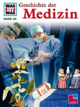 Was ist was, Band 066: Geschichte der Medizin
